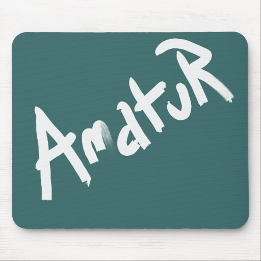 A is for AMATEUR: Designs from the I Am A ..Shop. Mouse Pad