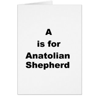 a is for anatolian shepherd card