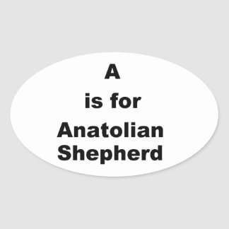 a is for anatolian shepherd oval sticker
