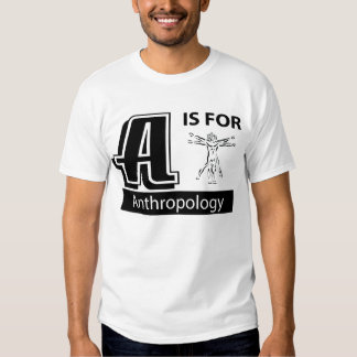 A Is For Anthropology T-Shirt