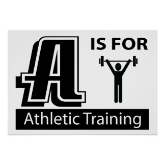 A Is For Athletic Training Poster