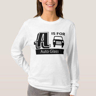 A Is For Auto Glass T-Shirt