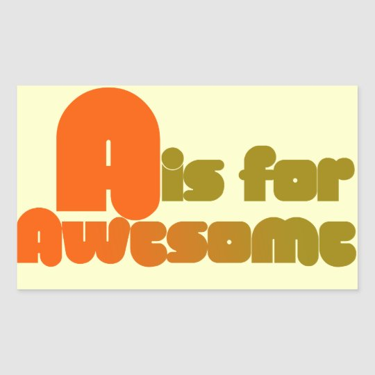 A is for Awesome Rectangular Sticker