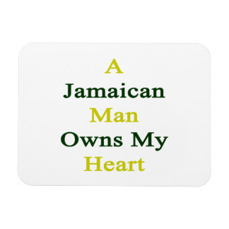 A Jamaican Man Owns My Heart Magnet