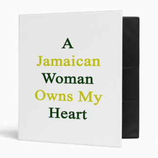 A Jamaican Woman Owns My Heart 3 Ring Binder
