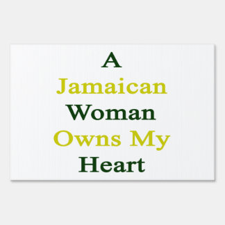 A Jamaican Woman Owns My Heart Yard Signs