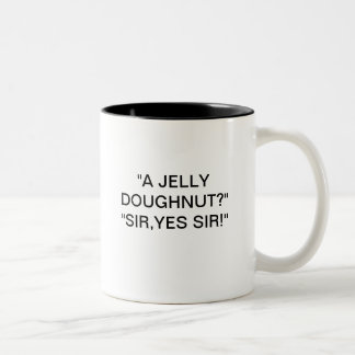"""A JELLY DOUGHNUT?"" ""SIR,YES SIR!"" COFFEE MUG"