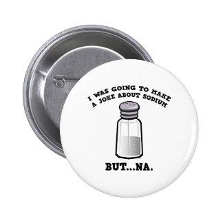 A Joke About Sodium Button