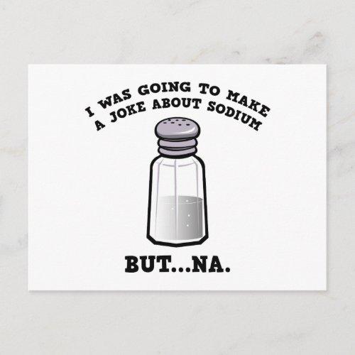 A Joke About Sodium Postcard