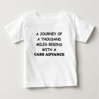 A Journey of A Thousand Miles Begins With A Cash A Baby T-Shirt