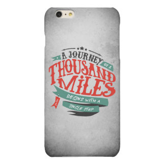 A Journey OF A thousand Miles begins with A single Glossy iPhone 6 Plus Case
