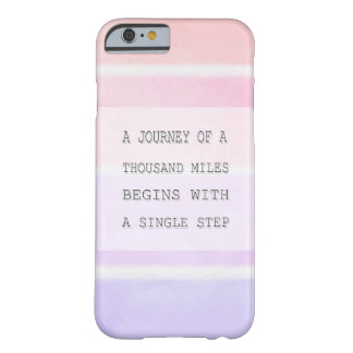 A Journey Of A Thousand Miles, Inspirational Quote Barely There iPhone 6 Case
