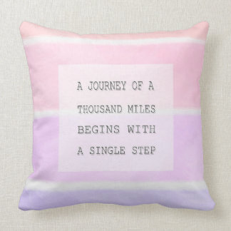 A Journey Of A Thousand Miles, Inspirational Quote Pillow