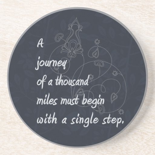 """""""A Journey..."""" Zen Proverb. Drink Coasters"""