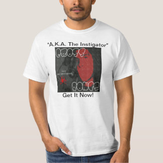 """A.K.A. The Instigator"" Shirt"