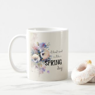 """A Kind Word is Like a Spring Day"" Coffee Mug"