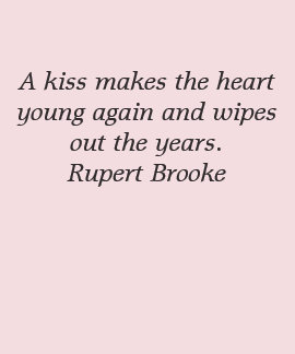 A kiss makes the heart young again and wipes shirt