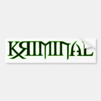 A kriminal (green) bumper stickers