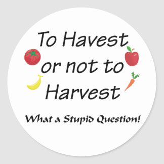 A la cosecha o no cosechar etiqueta redonda
