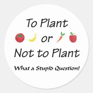 A la planta o no plantar pegatinas redondas