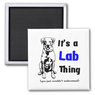 A Labrador Thing 2 Inch Square Magnet