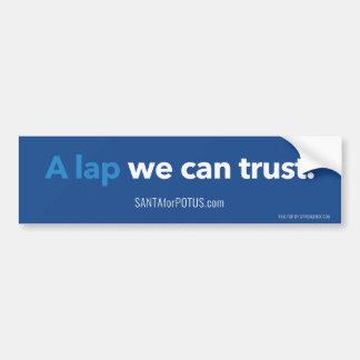 """""""A lap we can trust"""" 11"""" x 3"""" bumper sticker"""