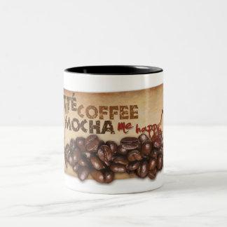 A Latté Coffee Mocha Me Happy Mug