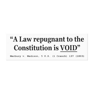 A Law Repugnant To The Constitution Is Void Canvas Print