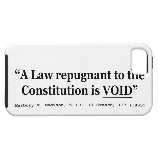 A Law Repugnant To The Constitution Is Void iPhone 5 Case