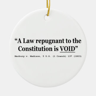 A Law Repugnant To The Constitution Is Void Ceramic Ornament