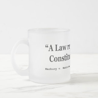 A Law Repugnant To The Constitution Is Void Frosted Glass Coffee Mug