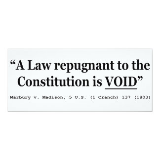 A Law Repugnant To The Constitution Is Void Invitations