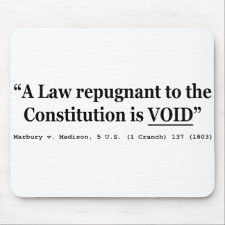 A Law Repugnant To The Constitution Is Void Mouse Pad