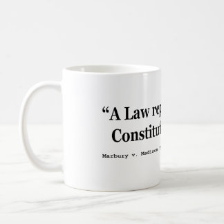 A Law Repugnant To The Constitution Is Void Classic White Coffee Mug