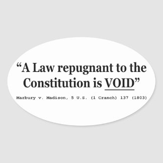 A Law Repugnant To The Constitution Is Void Oval Sticker