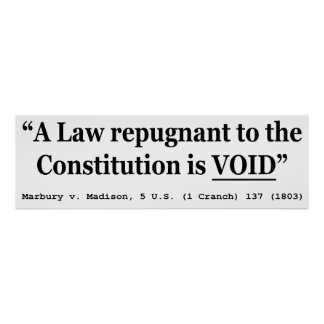 A Law Repugnant To The Constitution Is Void Poster