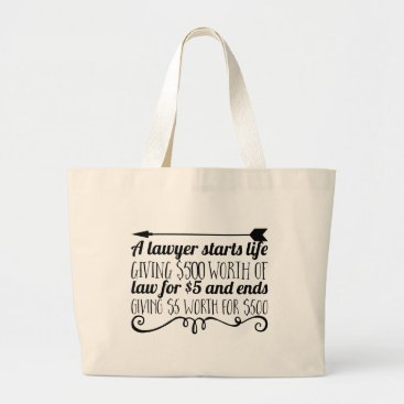 Lawyer Themed A lawyer starts life giving $500 worth of law for large tote bag