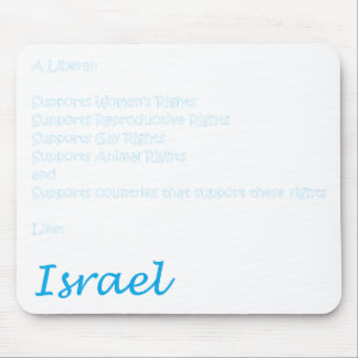 A Liberal is pro-Israel Mouse Pad