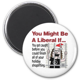 A Liberal's Holiday Shoplifting 2 Inch Round Magnet