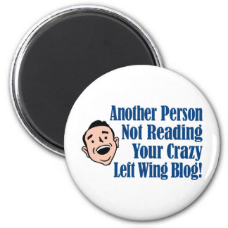 A Liberals Crazy Left Wing Blog 2 Inch Round Magnet