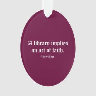 A Library Implies an Act of Faith