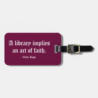A Library Implies an Act of Faith Travel Bag Tags