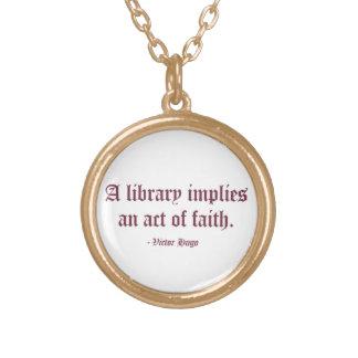 A Library Implies an Act of Faith Round Pendant Necklace