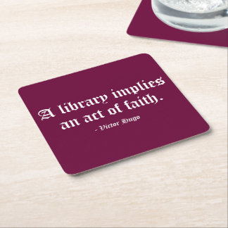 A Library Implies an Act of Faith Square Paper Coaster