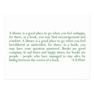 A Library Is A Good Place... (E.B. White) Postcard