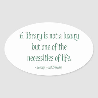 A Library Is Not A Luxury Oval Sticker