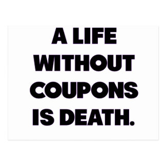 A Life Without Coupons Is Death.png Postcard