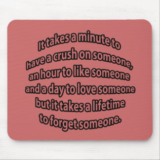 A lifetime to forget someone. mouse pad