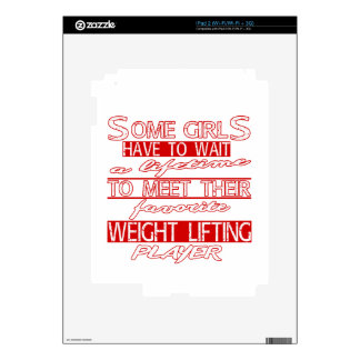 A lifetime to meet their favorite Weight Lifting. Decal For The iPad 2