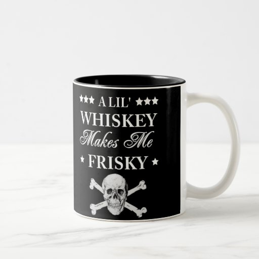 A Lil Whiskey makes me frisky Two-Tone Coffee Mug
